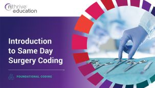 Foundational Coding: Introduction to Same Day Surgery Coding