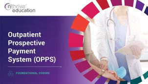 Foundational Coding: Outpatient Prospective Payment System (OPPS)