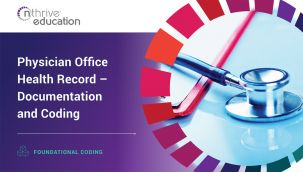 Foundational Coding: Physician Office Health Record - Documentation and Coding
