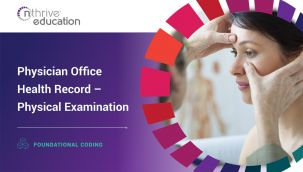Foundational Coding: Physician Office Health Record - Physical Examination