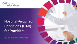 Healthcare Foundations: Hospital-Acquired Conditions (HAC) for Providers