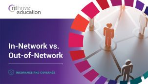 Insurance & Coverage: In Network vs. Out of Network