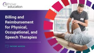 Patient Access: Billing and Reimbursement for Physical, Occupational, and Speech Therapies