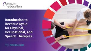 Patient Access: Introduction to Revenue Cycle for Physical, Occupational, and Speech Therapies
