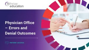Patient Access: Physician Office - Errors and Denial Outcomes