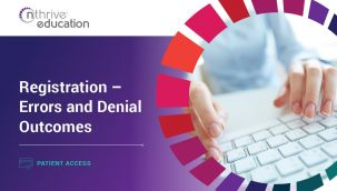 Patient Access: Registration - Errors and Denial Outcomes