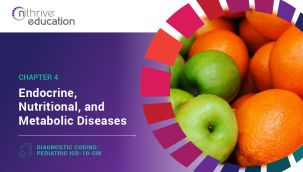 Diagnostic Coding: Pediatric ICD-10-CM Chapter 4 - Endocrine, Nutritional, and Metabolic Diseases