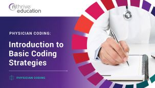 Physician Coding: Introduction to Basic Coding Strategies