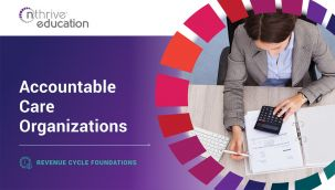 Revenue Cycle Foundations: Accountable Care Organizations