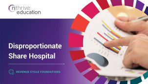 Revenue Cycle Foundations: Disproportionate Share Hospital