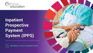 Revenue Cycle Foundations: Inpatient Prospective Payment System (IPPS)