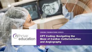 Webinar: Coding - CPT - Navigating the Maze of Cardiac Catheterization and Angiography