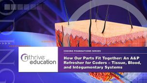 Webinar: Coding - How Our Parts Fit Together: An A&P Refresher for Coders - Tissue, Blood, and Integumentary Systems