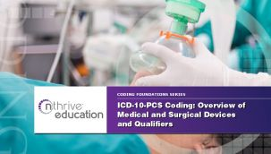 Webinar: Coding - ICD-10-PCS - Overview of Medical and Surgical Devices and Qualifiers