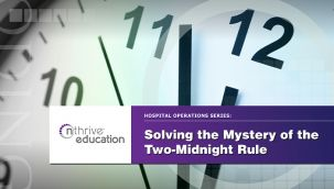 Webinar: Case Management - Solving the Mystery of the Two-Midnight Rule